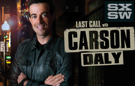 Last Call with Carson Daly SXSW Special